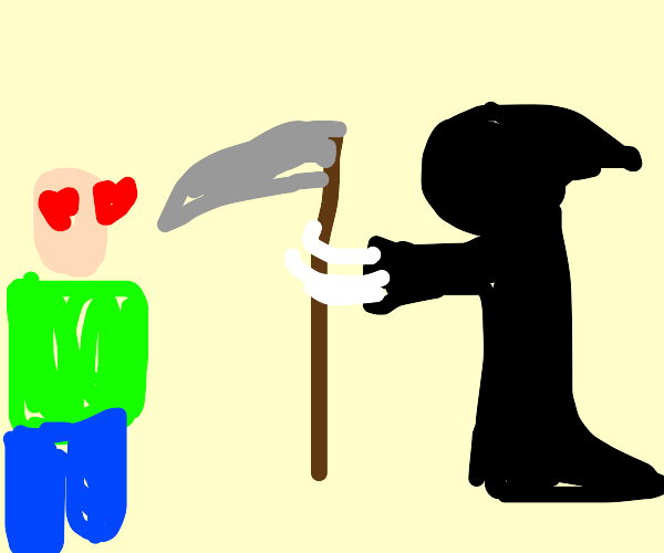 I got a crush on the grim reaper
