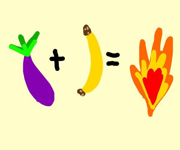 Eggpant plus banana equals fire.