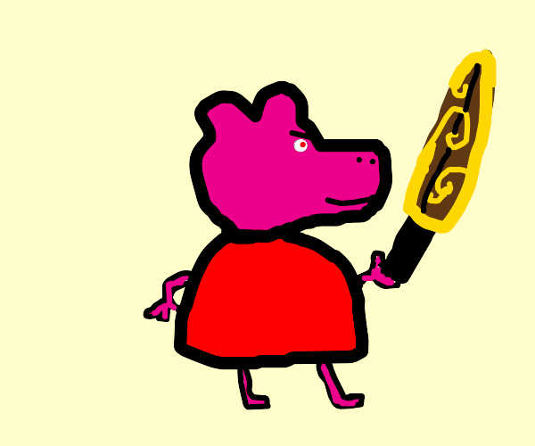 queen peppa (w ancient weapon) wants blood.