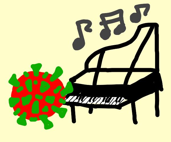 Coronavirus plays the piano