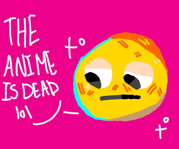 anime is dead