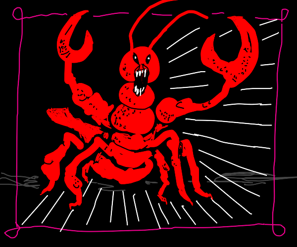 Lobster from your Nightmares