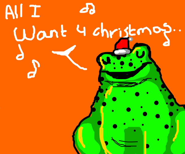 Toad singing All I Want for Christmas is You