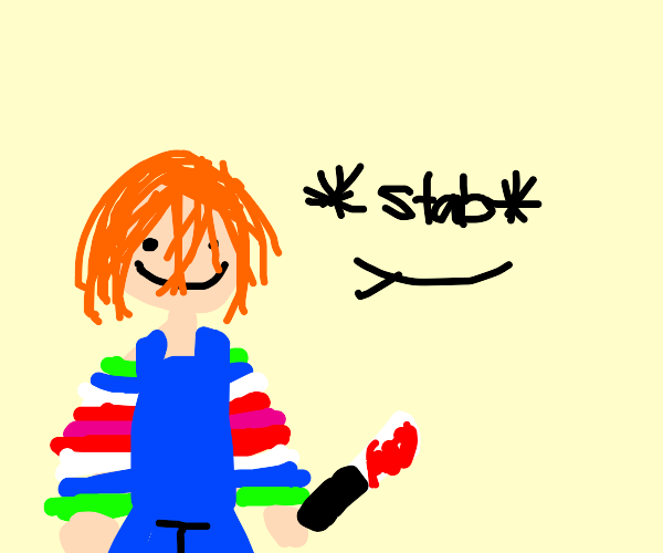 Chucky has stabbed someone in the stomach