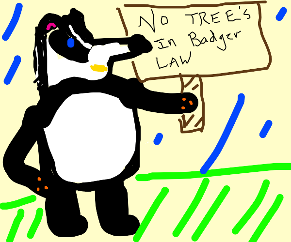 Badger protests trees