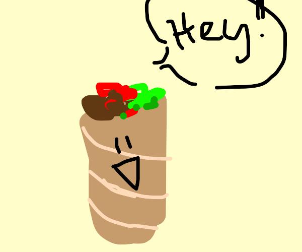 Burrito says hey