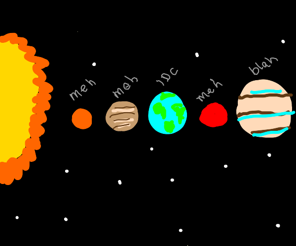 Our solar system feels indifferent.