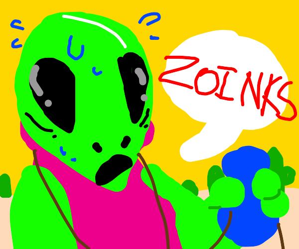 Alien says ZOINKS
