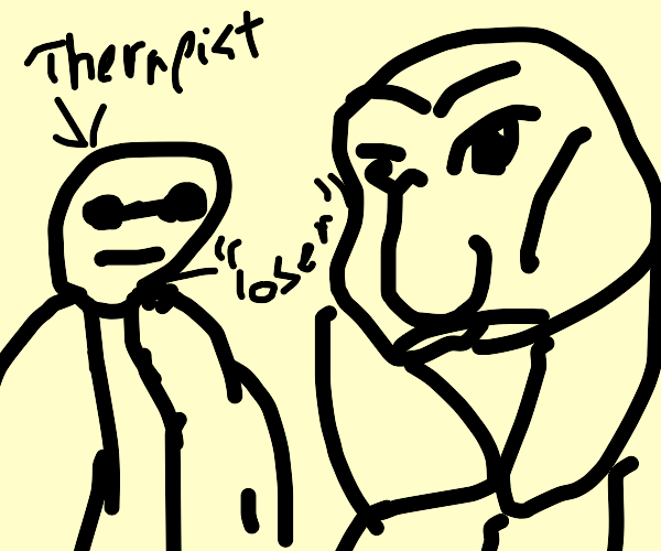 Therapist tells patient that they're a loser