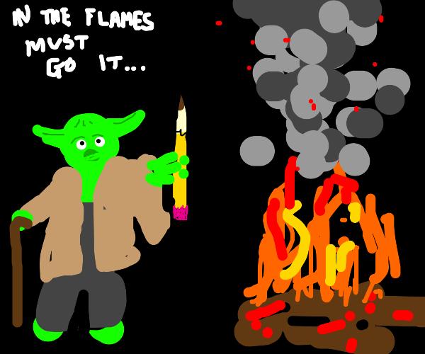 yoda is gonna throw a pencil into a fire
