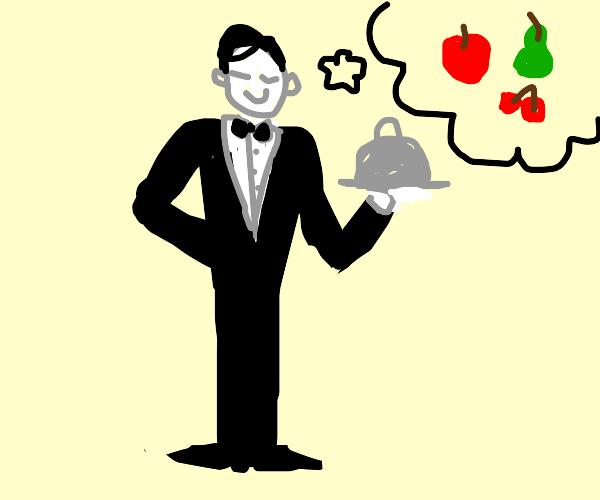 Waiter dreaming of Fruit