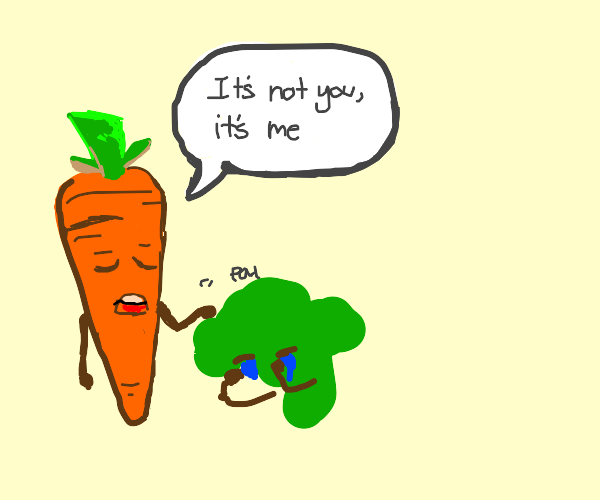A carrot breaking up with broccoli