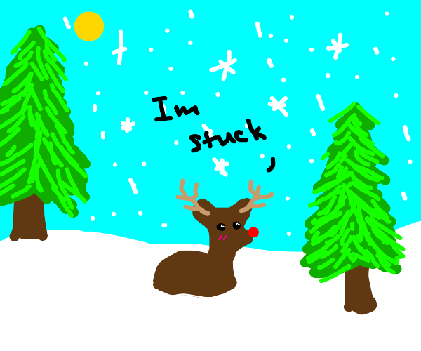 rudolph is stuck in the snow, embarrased