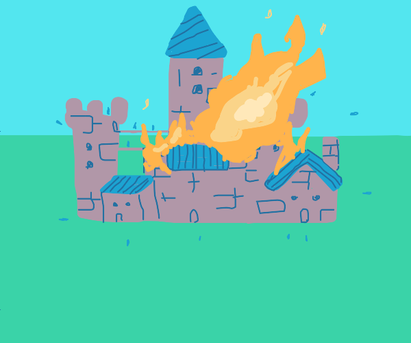 The castle is burning