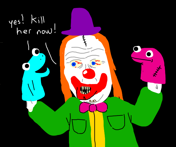 a creepy clown is playing hand puppets :O)