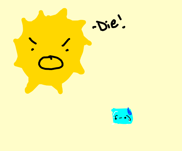 sun aggressively screams at ice cube to die