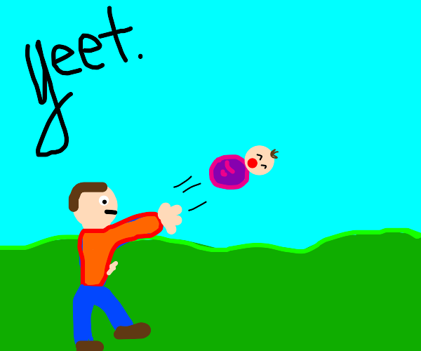 Throwing a baby