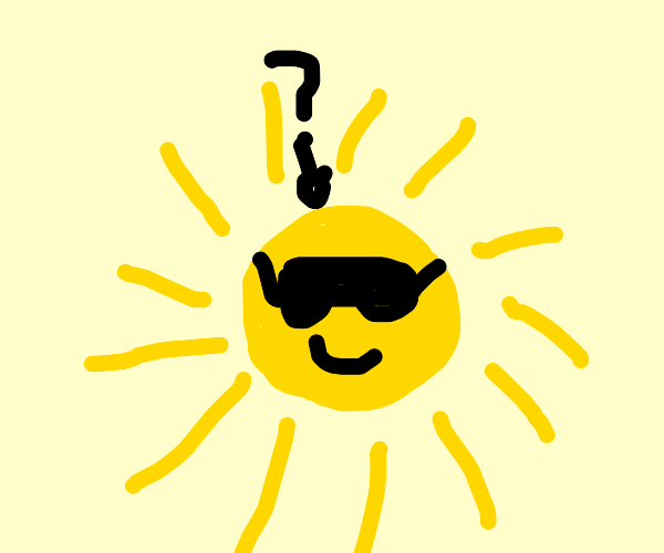 why does the sun wear sunglasses?