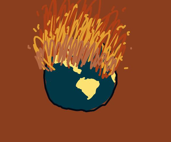 Earth on fire AKA 2020