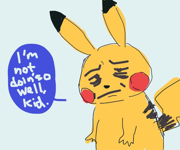 Pikachu, are you feeling ok? You look...wrong