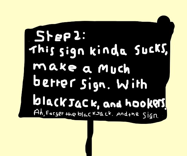Step 1: write step on a sign