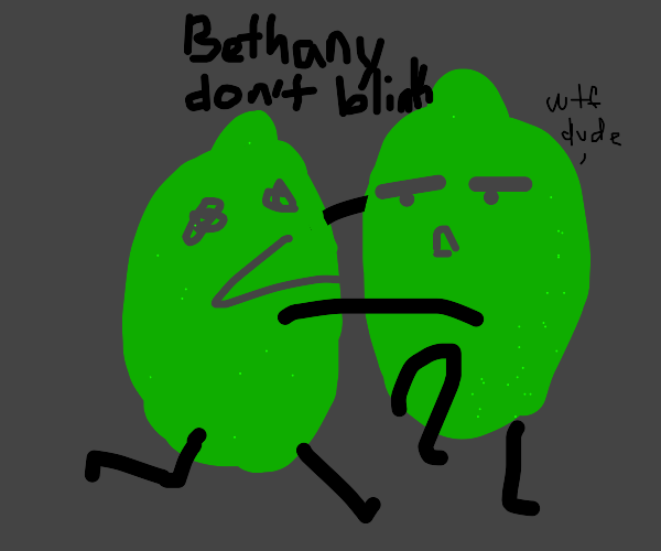 lime tells other lime to not blink