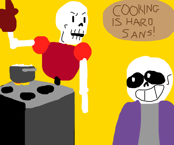 Papyrus tells Sans cooking is hard