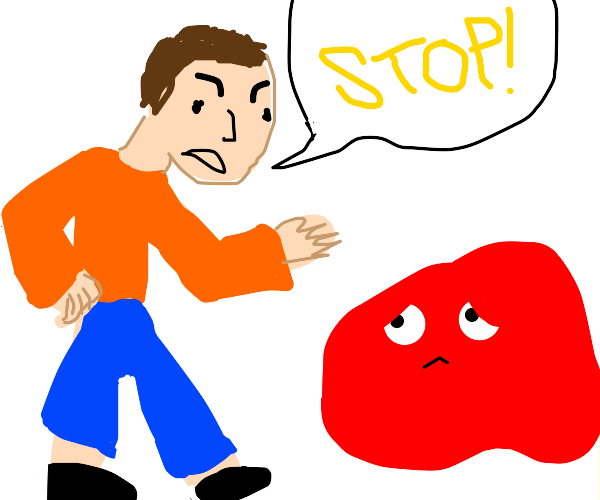 angry man tells red blob to stop