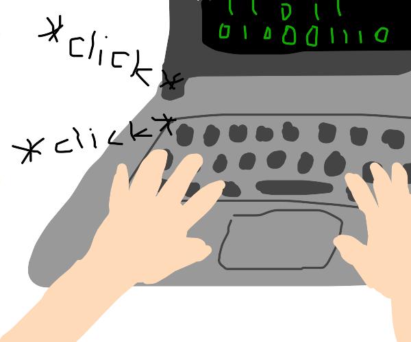 Click click click on the laptop