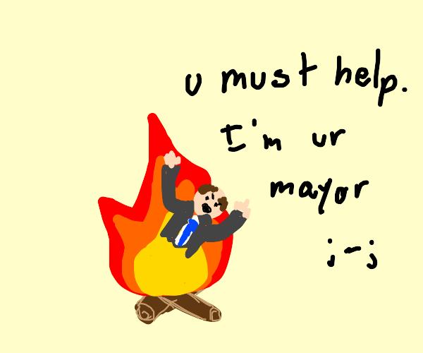 Mayor in a Fire