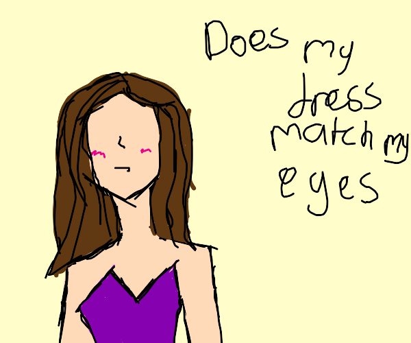 Dress doesn't match her eyes as she has none