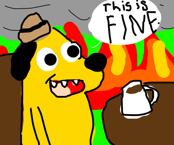 """""""This is Fine"""" dog from Heck"""