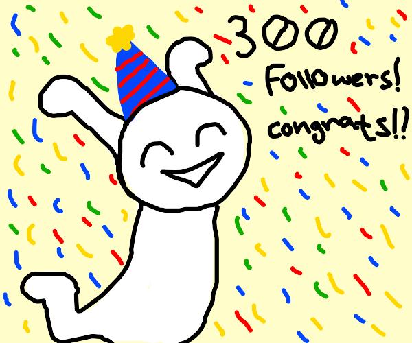 Congrats for 300 followers!!!