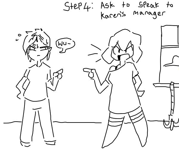 step 3: break into karen's house