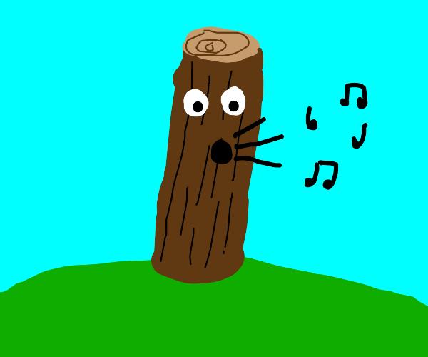 Singing log