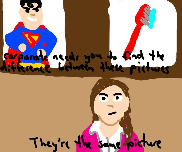 Superman = toothbrush