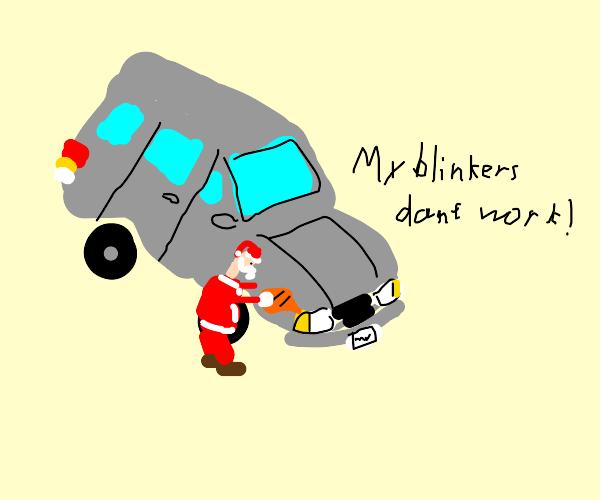 Santa isnt a mechanic