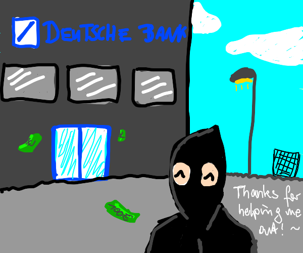 Robber is happy you robbed a bank with him