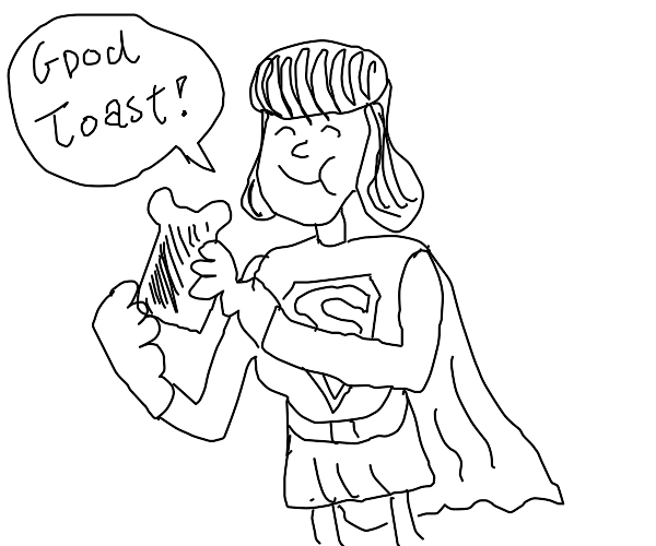 Superwoman eating Toast