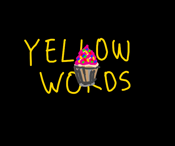 cupcake behind yellow words