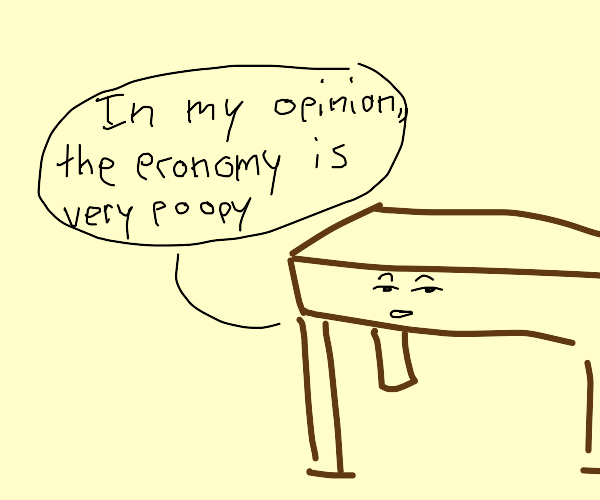 table says the economy is sh1t