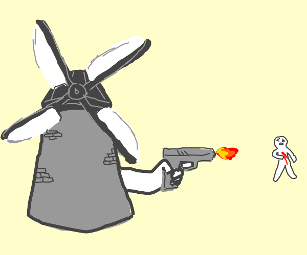 windmill with a gun shoots a someone