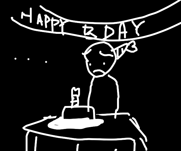 no one came to the birthday
