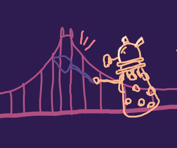 a dalek breaking a bridge with a shovel