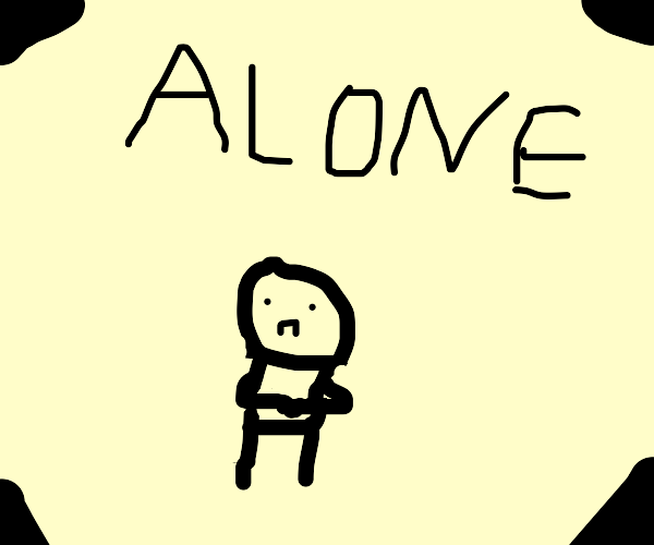 How it feels to be alone