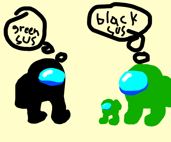 Black and green think each other sus