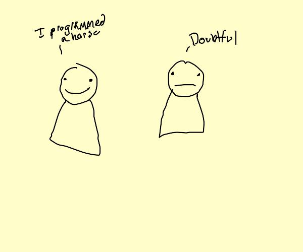 Doubting A Man Who Said He Programed A Horse