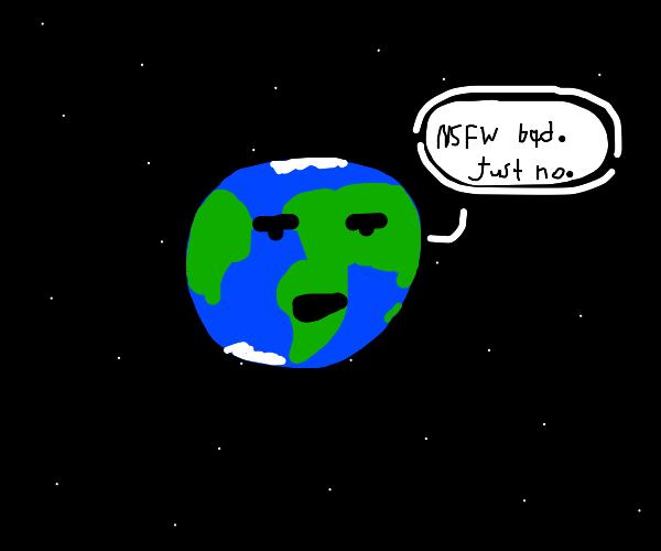 earth says: nsfw bad!