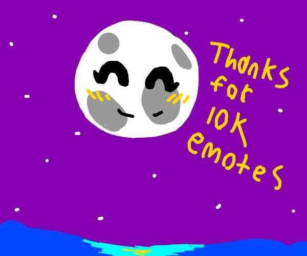 moon with a face celebrates 10k emotes