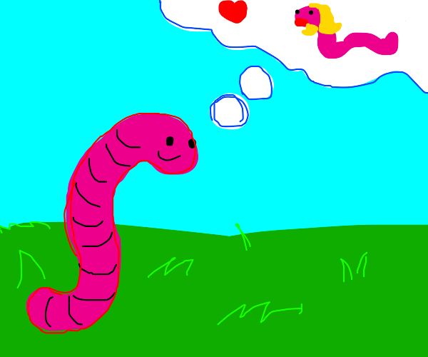 Worm thinks of his gf